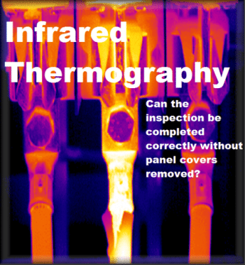 Can an infrared inspection be completed correctly without panel covers removed?